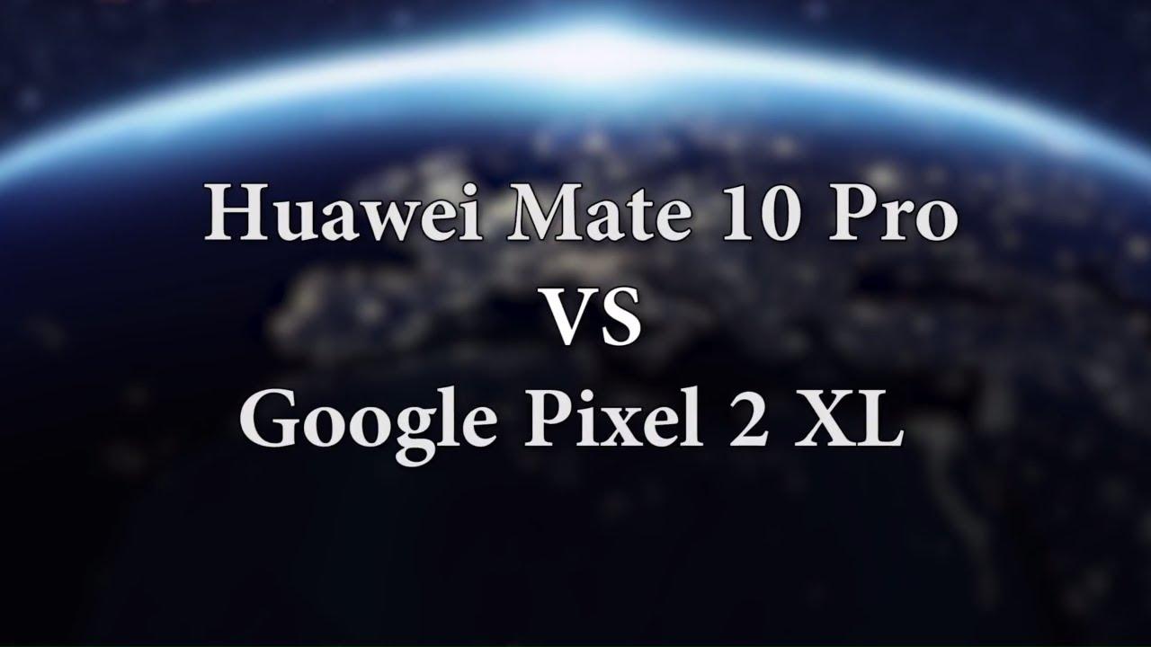 ايهما أفضل : هواوي ميت 10 برو ام جوجل بيكسل 2 XL