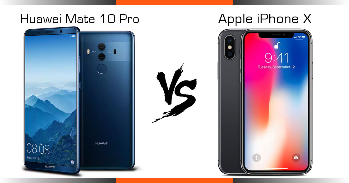 مقارنة بين iPhone X و Mate 10 Pro